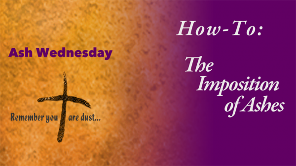 How To: The Imposition of Ashes